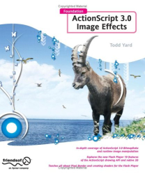 Todd Yard: Foundation ActionScript 3.0 Image Effects