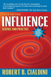 Robert B. Cialdini: Influence: Science and Practice
