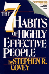 Stephen R. Covey: SEVEN HABITS OF HIGHLY EFFECTIVE PEOPLE : Powerful Lessons in Personal Change