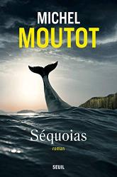 Moutot, Michel: Séquoias