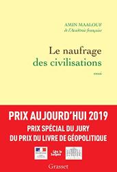 Maalouf, Amin: Le naufrage des civilisations - Prix Aujourd'hui 2019