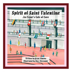Grant Simens: Spirit of Saint Valentine: An Expat's Tale of Love