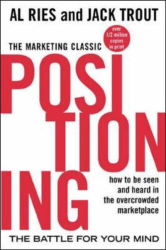 Al Ries: Positioning: The Battle for Your Mind