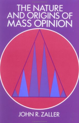John R. Zaller: The Nature and Origins of Mass Opinion