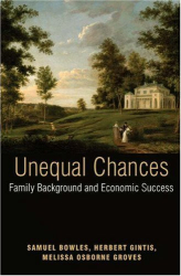 Samuel Bowles and Herbert Gintis (Editors): Unequal Chances : Family Background and Economic Success