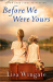 Lisa Wingate: Before We Were Yours: A Novel
