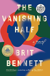 Bennett, Brit: The Vanishing Half: A Novel
