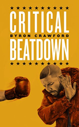Byron Crawford: Critical Beatdown