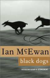 IAN MCEWAN: Black Dogs : A Novel