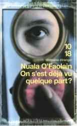 Nuala O'Faolain: On s'est déjà vu quelque part ?