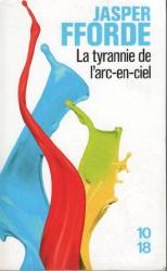 Jasper Fforde: La tyrannie de l'arc-en-ciel, Tome 1 : La route de Haut-Safran