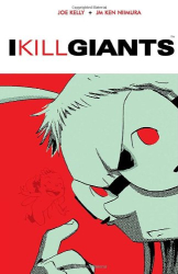 Joe Kelly: I Kill Giants