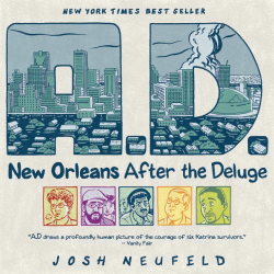 Josh Neufeld: A.D.: New Orleans After the Deluge