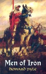 Howard Pyle: Men of Iron (Timeless Classics)