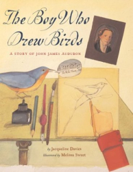 Jacqueline Davies: The Boy Who Drew Birds: A Story of John James Audubon (Outstanding Science Trade Books for Students K-12 (Awards))
