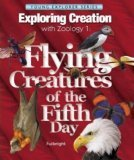 Jeannie Fulbright: Exploring Creation with Zoology 1: Flying Creatures of the 5th Day (Apologia Science Young Explorers)