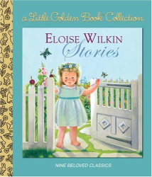 Golden Books: Eloise Wilkin Stories (Little Golden Book Treasury)