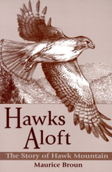 Maurice Broun: Hawks Aloft: The Story of Hawk Mountain