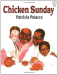Patricia Polacco: Chicken Sunday