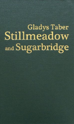 Gladys Taber: Stillmeadow and Sugarbridge