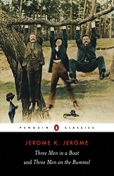 Jerome K. Jerome: Three Men in a Boat and Three Men on the Bummel