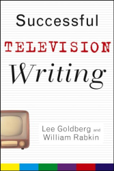 Lee Goldberg & William Rabkin: Successful Television Writing