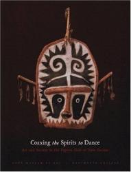 Robert L. Welsch, Virginia-Lee Webb, Sebastian Haraha: Coaxing the Spirits to Dance: