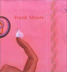 Frank Moore: Between Life & Death
