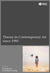Zoya Kocur (ed): Theory in Contemporary Art since 1985