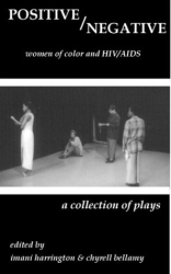 Imani Harrington (ed): Positive/Negative : Women of Color and HIV/AIDS: A Collection of Plays