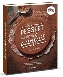 Pascale Weeks: Le dessert était (presque) parfait