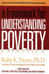 Ruby K. Payne: A Framework for Understanding Poverty 4th Edition