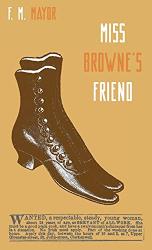 F M Mayor: Miss Browne's Friend