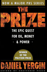 Daniel Yergin: The Prize : The Epic Quest for Oil, Money & Power