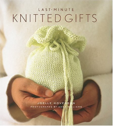 Joelle Hoverson: Last-Minute Knitted Gifts
