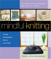 Tara Jon Manning: Mindful Knitting