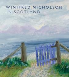 Alice Dewey: Winifred Nicholson in Scotland