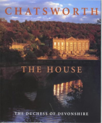 Deborah  Duchess of Devonshire: Chatsworth: The House