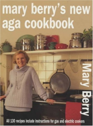 Mary Berry: Mary Berry's New Aga Cookbook