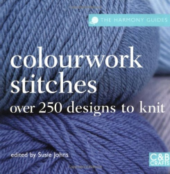 Susie Johns: The Harmony Guides: Colourwork Stitches: 250 Designs to Knit