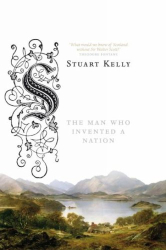 Stuart Kelly: Scott-land: The Man Who Invented a Nation
