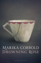 Marika Cobbold: Drowning Rose