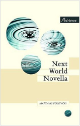 Matthias Politycki: Next World Novella