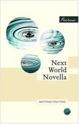 Matthias Politycki: Next World Novella