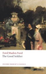 Ford Madox Ford: The Good Soldier: A Tale of Passion