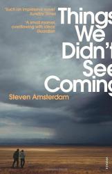 Steven Amsterdam: Things We Didn't See Coming