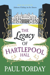 Paul Torday: The Legacy of Hartlepool Hall