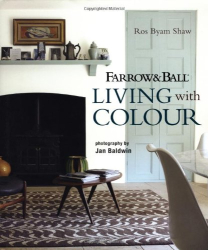 Ros Byam Shaw: Farrow & Ball Living with Colour