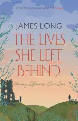 James Long: The Lives She Left Behind