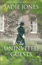 Sadie Jones: The Uninvited Guests